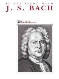At The Piano With J  S  Bach
