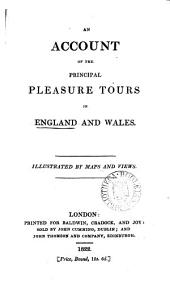 An account of the principal pleasure tours in England and Wales