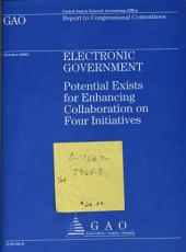 Electronic Government: Potential Exists for Enhancing Collaboration on Four Initiatives