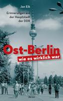 Ost Berlin  wie es wirklich war PDF