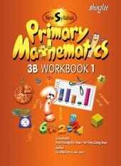 New Syllabus Primary Mathematics Workbook 3B Part 1