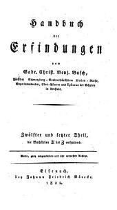 Handbuch der Erfindungen: ¬Zwölfter ¬und ¬letzter ¬Theil, ¬die Buchstaben T bis Z enthaltend, Band 12