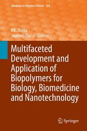 Multifaceted Development and Application of Biopolymers for Biology, Biomedicine and Nanotechnology