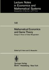 Mathematical Economics and Game Theory: Essays in Honor of Oskar Morgenstern