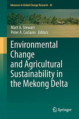 Environmental Change and Agricultural Sustainability in the Mekong Delta