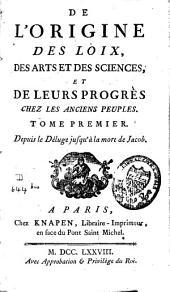 De l'origine des loix, des arts, et des sciences, et de leurs progrès chez les anciens peuples: Volume1