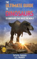 The Ultimate Guide to Dinosaurs