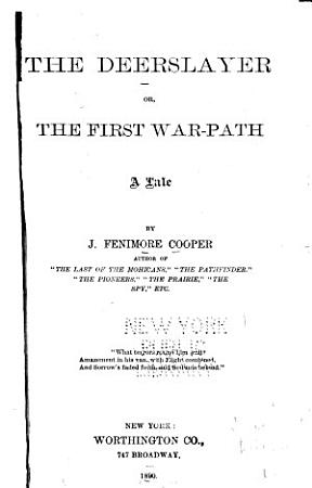 The Deerslayer  Or  The First War path PDF