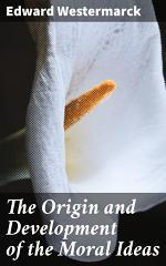 The Origin and Development of the Moral Ideas