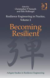 Resilience Engineering in Practice  Volume 2 PDF