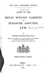Guide to the Royal Botanic Gardens and Pleasure Grounds, Kew