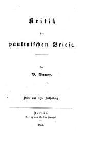 Kritik der paulinischen Briefe: Dritte und letzte Abtheilung. III