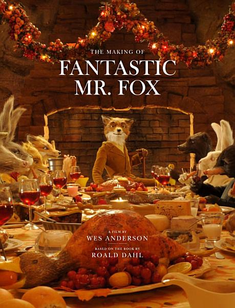 Download The Making of Fantastic Mr  Fox Book