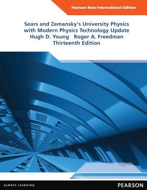 University Physics with Modern Physics Technology Update  Pearson New International Edition PDF