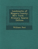 Landmarks of Niagara County  New York    Primary Source Edition
