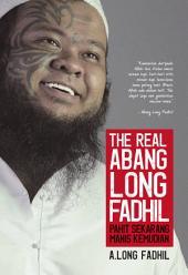 The Real Abang Long Fadhil