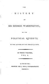The history of sir George Warrington; or The political Quixote [by mrs. C. Lennox].