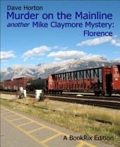 Murder on the Mainline: another Mike Claymore Mystery: Florence