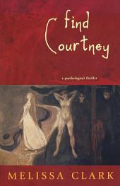 Find Courtney: A Psychological Thriller