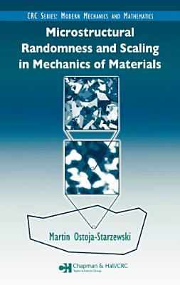 Microstructural Randomness and Scaling in Mechanics of Materials PDF