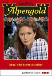 Alpengold - Folge 189: Engel oder kleines Hexlein?