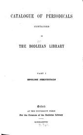 Catalogue of Periodicals Contained in the Bodleian Library: English periodicals