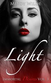 Light (Immortal Desires Vol. 3)
