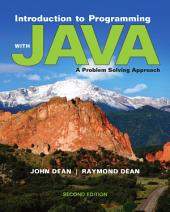 Introduction to Programming with Java: A Problem Solving Approach: Second Edition