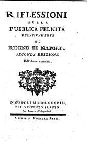 Riflessioni sulla pubblica felicità relatiuamente al Regno di Napoli