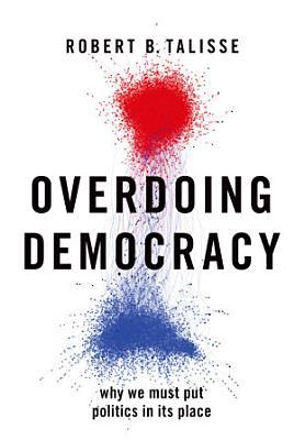 Overdoing Democracy