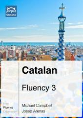 Catalan Fluency 3 (Ebook + mp3): Glossika Mass Sentences