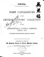 Port Catalogues of the Chinese Customs  Collection of the Austro Hungarian Universal Exhibition  Vienna  1873 PDF
