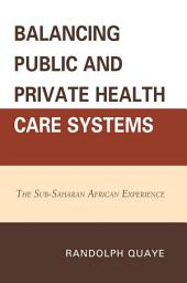 Balancing Public and Private Health Care Systems: The Sub-Saharan African Experience