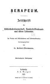 Serapeum: Zeitschrift für bibliothekwissenschaft, handschriftenkunde und ältere litteratur, Bände 30-31