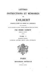 Lettres, instructions et mémoires: Fortifications. Sciences, lettres, beaux-arts, bâtiments, Volume5