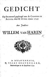 "Gedicht op den moord gepleegd aan de Chineesen te Batavia den IX Octob: Anno 1740. [Extracted from ""Verscheiden gedigten"".]"
