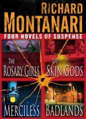 Four Novels of Suspense: The Rosary Girls, The Skin Gods, Merciless, Badlands