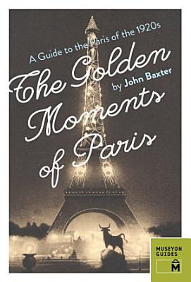 The Golden Moments of Paris PDF