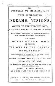 The Countess of Blessington s True Interpreter of Dreams  Visions  and Omens of the Wedding Day  Etc   In Prose and Verse   PDF