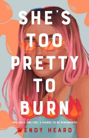 She s Too Pretty to Burn