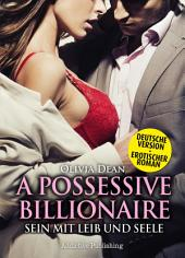A Possessive Billionaire - Band 1 (Deutsche Version)