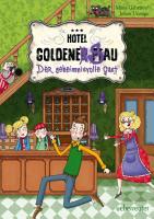 Hotel Goldene Sau   Der geheimnisvolle Gast PDF