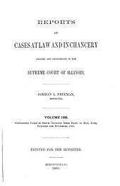Reports of Cases at Law and in Chancery Argued and Determined in the Supreme Court of Illinois: Volume 138