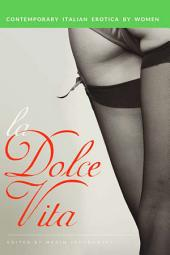 La Dolce Vita: Contemporary Italian Erotica by Women