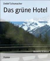 Das grüne Hotel