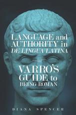 Language and Authority in emDe Lingua Latinaem PDF
