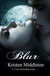 Blur (Night Roamers) A Steamy Vampire Romance Thriller