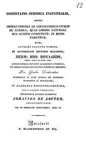 Dissertato juridica inauguralis sistens *Observationes ad locum codicis civilis de juribus, quae liberis naturalibus agnitis competunt, in bonis parentum quam ... eruditorum examini submittit Johannes De Louter ... die 3. februarii 1835