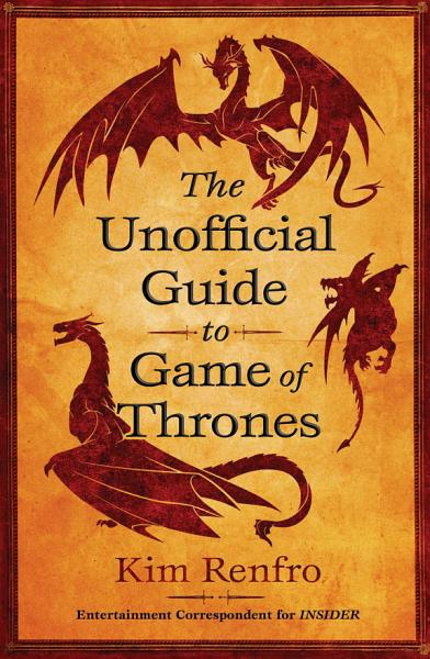 Download The Unofficial Guide to Game of Thrones Book