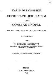 Karls des Grossen Reise nach Jerusalem und Constantinopel: ein altfranzösisches Heldengedicht